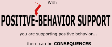 This is an image that shows positive and behavior with a hyphen with an arrow pointing it out and goes on to say how you can use consequences to support positive behavior